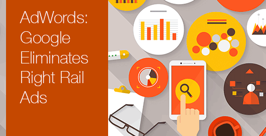 Google AdWords Eliminates Right Rail Ads